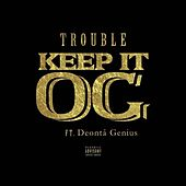 Keep It OG by Trouble