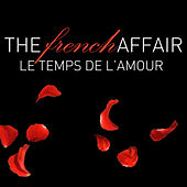 The French Affair - Le Temps de L'Amour de Various Artists