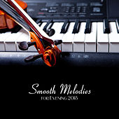 Smooth Melodies for Evening 2018 de Relaxing Instrumental Music