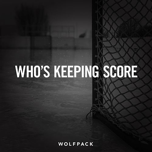 Who's Keeping Score von Wolfpack
