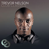 Trevor Nelson Club Classics by Various Artists