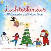Weihnachts- Und Winterlieder von Lichterkinder