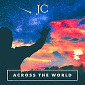 Across the World by JC
