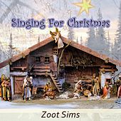 Singing For Christmas by Zoot Sims