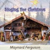 Singing For Christmas von Maynard Ferguson