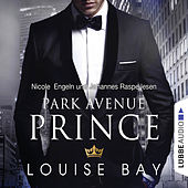 Park Avenue Prince - New York Royals 2 (Gekürzt) by Louise Bay