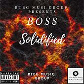 Solidified by Boss