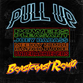 Pull Up (feat. Joey Bada$$, Meechy Darko, Zombie Juice & The Underachievers) (Beastcoast Remix) by Powers Pleasant