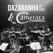 Dazaranha 25 Anos (Ao Vivo) [feat. Camerata Florianópolis] de Dazaranha