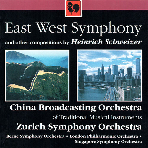 Heinrich Schweizer: East West Symphony by Various Artists