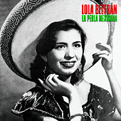 La Perla Mexicana (Remastered) by Lola Beltran