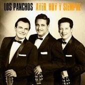 Ayer, Hoy y Siempre (Remastered) by Trío Los Panchos
