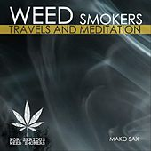 Weed Smokers: Travels and Meditation de Mako Sax