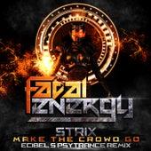 Make The Crowd Go (Ecibel's PsyTrance Remix) von S-Trix