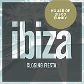 Ibiza Closing Fiesta: House Of Disco Funky - EP by Various Artists