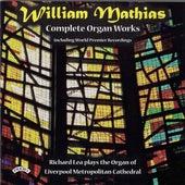 Complete Organ Works of William Mathias / Organ of Liverpool Metropolitan Cathedral by Richard Lea