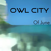Of June by Owl City