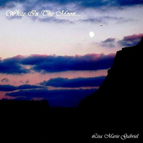 White In The Moon by Lisa Marie Gabriel