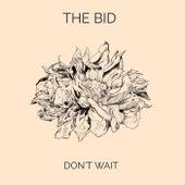 Don't Wait de Bid