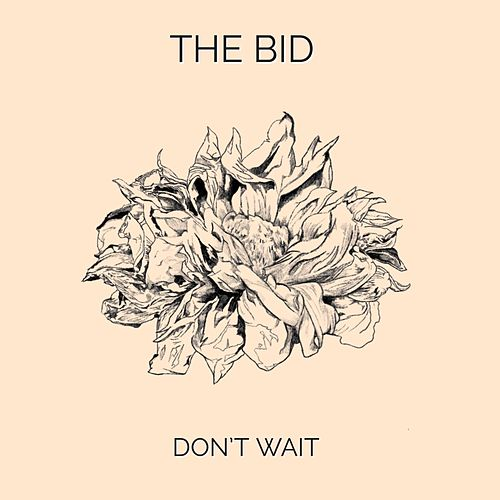 Don't Wait de Bid