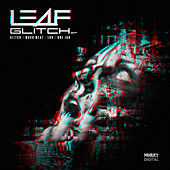 Glitch by Leaf