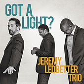 Got a Light? de Jeremy Ledbetter Trio