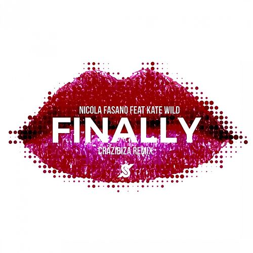 Finally (Crazibiza Remix) by Nicola Fasano