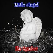 Little Angel by Ike Quebec