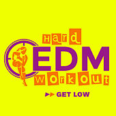 Get Low by Hard EDM Workout