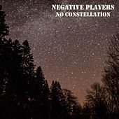 No Constellation by Negative Players