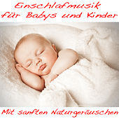 Einschlafmusik für Babys und Kinder mit sanften Naturgeräuschen de Sleeping Kids