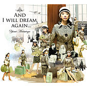 And I Will Dream Again… / Soshite Mouichido Yume Mirudarou de Yumi Matsutoya