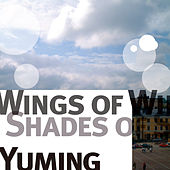 Wings Of Winter, Shades Of Summer von Yumi Matsutoya