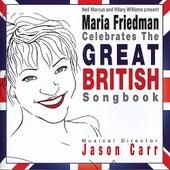 Maria Friedman Celebrates the Great British Songbook by Maria Friedman