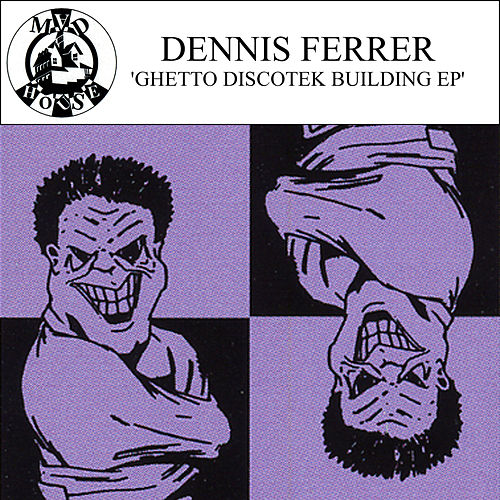 Ghetto Discotek Building - EP by Dennis Ferrer