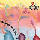 Strings and Skins by The Retros