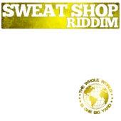 Sweat Shop Riddim by Various Artists