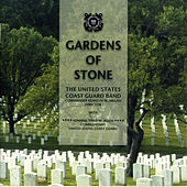 Gardens of Stone by US Coast Guard Band