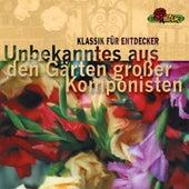 Unbekanntes aus den Gärten grosser Komponisten (Klassik für Entdecker) by Various Artists
