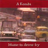 Music To Drive-By by Kombi
