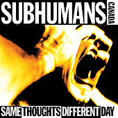 Same Thoughts Different Day by Subhumans (Canada)