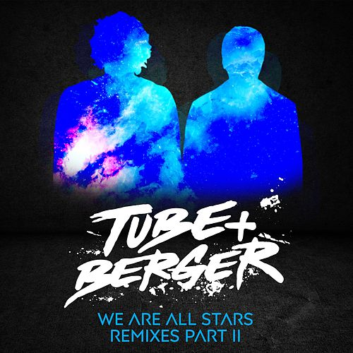 We Are All Stars Remixes Part II von Tube & Berger