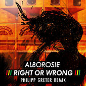 Right or Wrong (Philipp Greter Remix) de Alborosie