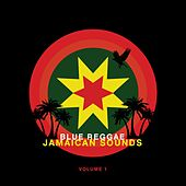 Blue Reggae - Jamaican Sounds Vol. 1 by Various Artists