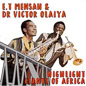 E.T Mensah & Dr. Victor Olaiya - Highlight Giants of Africa by E.T. Mensah