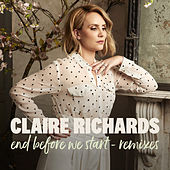 End Before We Start (Remixes) by Claire Richards