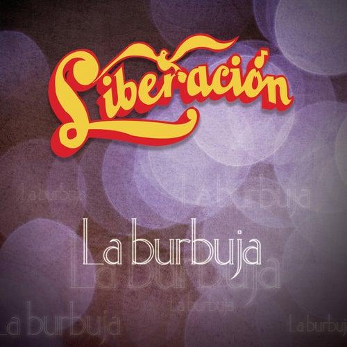 La Burbuja by Liberación