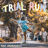 Trial Run by Taj
