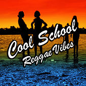 Cool School Reggae Vibes by Various Artists