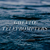 Ghetto Teleprompters by Sampson Tomka